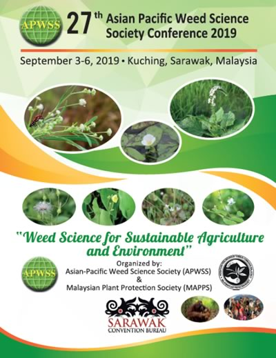 27th Asian Pacific Weed Science Society Conference (APWSS), 3-6 September 2019, Riverside Majestic Hotel, Kuching, Sarawak.