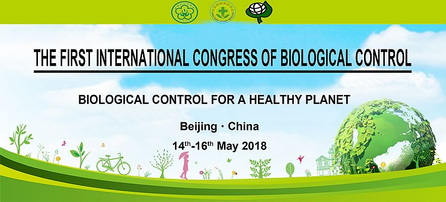 First International Congress of Biological Control (ICBC-1), 14-16 May 2018, Beijing, China.